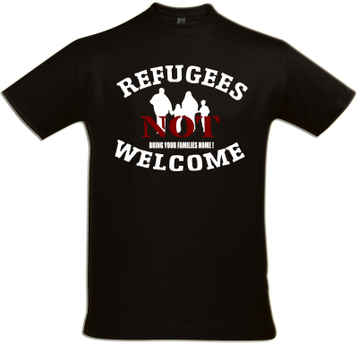 Herren T-Shirt ( Refugees not Welcome )