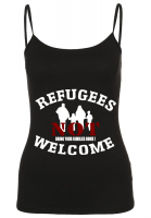 Damen Spaghetti Top ( REFUGEES NOT WELCOME )