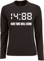 Damen Langarm Shirt ( 1488 Our time will come )